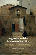Augustine and the Economy of Sacrifice: Ancient and Modern Perspectives