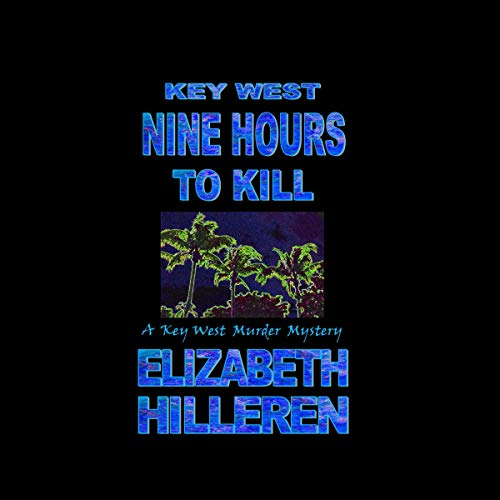 Key West: Nine Hours to Kill  By  cover art