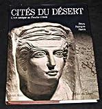 Cités du désert - Pétra, Palmyre, Hatra