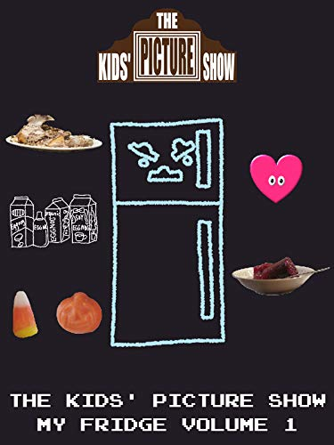 The Kids' Picture Show - My Fridge Volume 1
