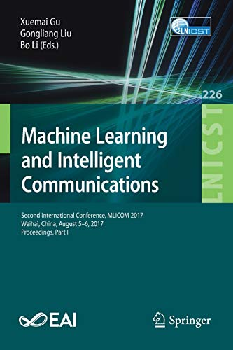 Machine Learning and Intelligent Communications: Second International Conference, Mlicom 2017, Weihai, China, August 5-6, 2017, Proceedings, Part I