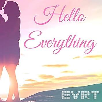 Hello Everything