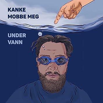 Kanke Mobbe Meg Under Vann