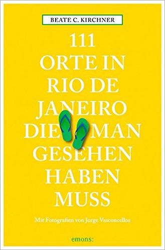 111 Orte in Rio de Janeiro, die man gesehen haben muss: Reiseführer