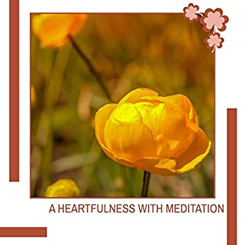 A Heartfulness With Meditation