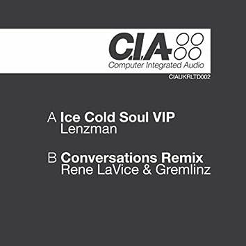 Ice Cold Soul (VIP) / Conversations (Rene LaVice & Gremlinz Remix)
