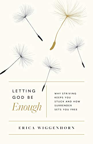 Letting God Be Enough: Why Striving Keeps You Stuck & How Surrender Sets You Free