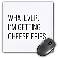 3dRose Mouse Pad Whatever Im Getting Cheese Fries - 8 by 8-Inches (mp_301848_1) [並行輸入品]