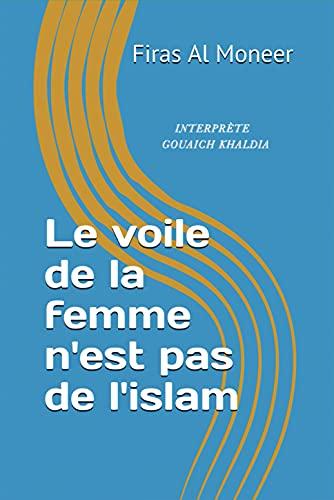 Le voile de la femme n'est pas de l'islam (French Edition)