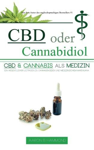 CBD oder Cannabidiol: CBD & Cannabis als...