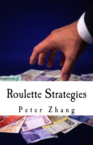 Roulette Strategies by Peter Zhang (2016-04-24)