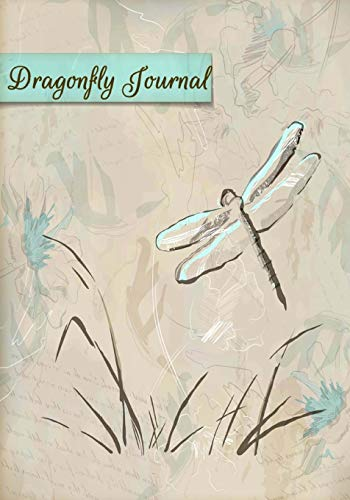 Dragonfly Journal: Dragonfly: This Beautiful Cover helps you to Connect to Nature: Reducing Stress and Feeling more relaxed: This helps you to Write ... Express Yourself. (7' X 10