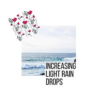 Increasing Light Rain Drops