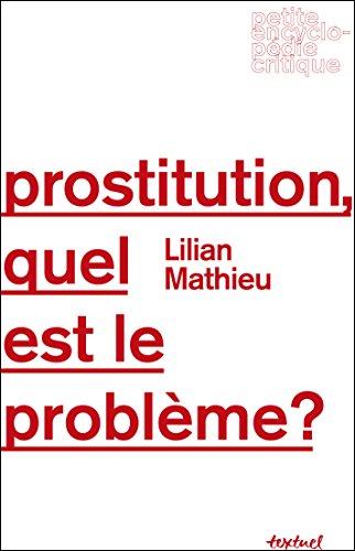 avis quel est le professionnel Quel est le problème avec la prostitution?