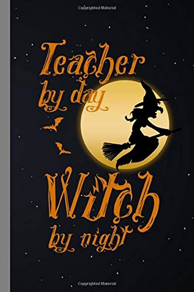 もし聖書探すTeacher By Day Witch By Night: Halloween Party Scary Hallows Eve All Saint's Day Celebration Gift For Celebrant And Trick Or Treat (6