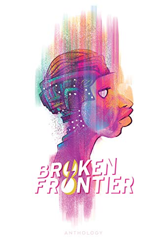 Broken Frontier: Anthology (English Edition)