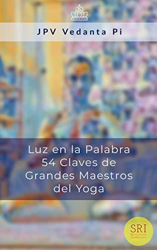 Luz en la Palabra: 54 Claves de Grandes Maestros del Yoga
