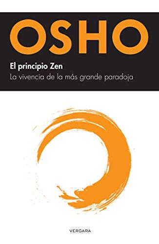 El principio Zen: La vivencia de la más grande paradoja
