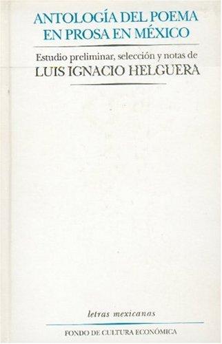 Antologia del Poema En Prosa (Letras Mexicanas)