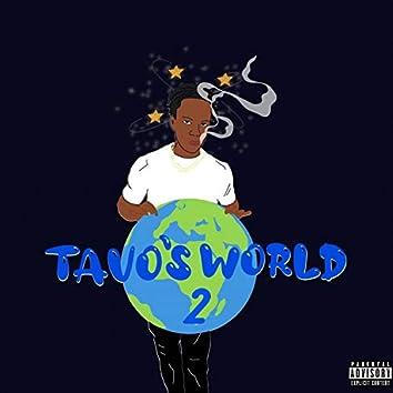 Tavo's World 2