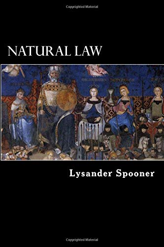 Compare Textbook Prices for Natural Law  ISBN 9781725675049 by Spooner, Lysander