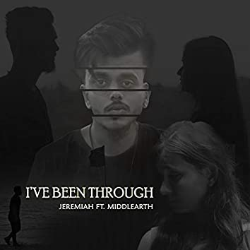 I've Been Through (feat. Middlearth)