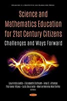 Science and Mathematics Education for 21st Century Citizens: Challenges and Ways Forwards