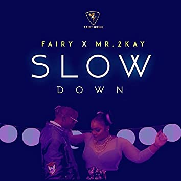 Slow Down (feat. Mr 2kay)