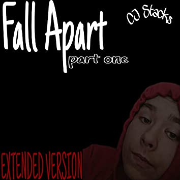 Fall Apart, Pt. 1 (Extended Version)