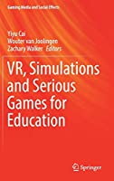 VR, Simulations and Serious Games for Education (Gaming Media and Social Effects)