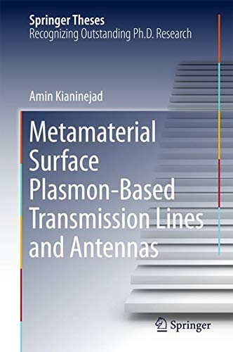 Metamaterial Surface Plasmon-Based Transmission Lines and Antennas (Springer Theses)