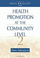 Health Promotion at the Community Level: New Advances