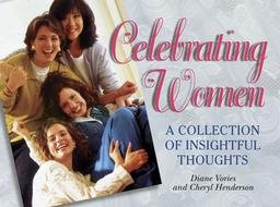 Paperback Celebrating Women: A Collection of Insightful Thoughts Book