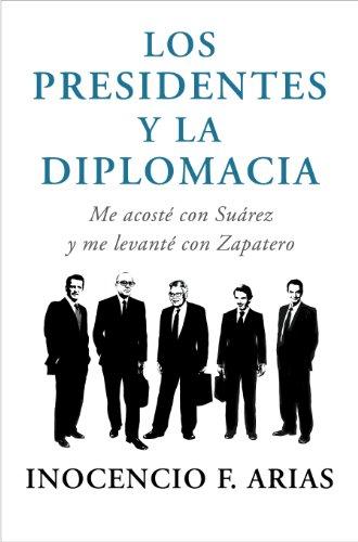 Los presidentes y la diplomacia: Me acosté con Suárez y me levanté...