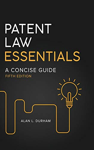 Compare Textbook Prices for Patent Law Essentials: A Concise Guide 5 Edition ISBN 9781440859885 by Durham, Alan L.
