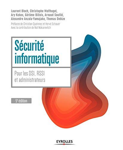 Sécurité informatique: Pour les DSI, RSSI et administrateurs (Blanche)