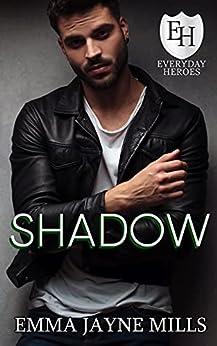 Shadow: An Everyday Heroes World Novel (The Everyday Heroes World) by [Emma Jayne Mills, KB Worlds]