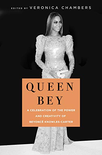 Image of Queen Bey: A Celebration of the Power and Creativity of Beyoncé Knowles-Carter