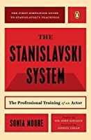 The Stanislavski System: The Professional Training of an Actor; Second Revised Edition (Penguin Handbooks) by Sonia Moore(1984-10-02)