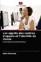 Les agents des centres d'appels et l'identité de classe: Une étude de cas à Johannesburg