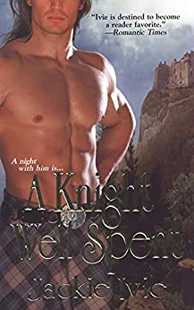 A Knight Well Spent (Zebra Historical Romance) by [Jackie Ivie]