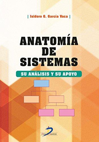 Anatomía de sistemas:Su análisis y su apoyo