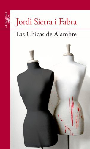 Las chicas de alambre / Wired Girls (Spanish Edition) by