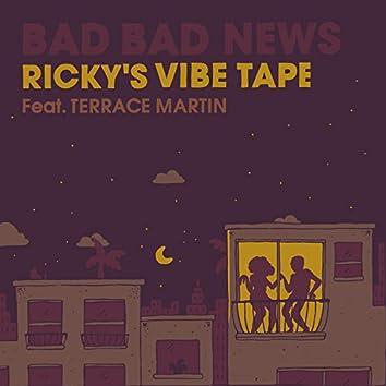 Bad Bad News (Ricky's Vibe Tape)