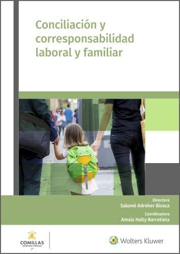 Conciliación y corresponsabilidad laboral y familiar eBook: Adroher Biosca, Salomé, Halty Barrutieta, Amaia, Wolters Kluwer España: Amazon.es: Tienda Kindle