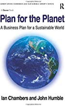 Plan for the Planet: A Business Plan for a Sustainable World (Gower Green Economics and Sustainable Growth Series)