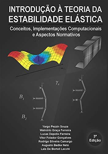 Introdução à Teoria da Estabilidade Elástica. Conceitos, Implementações Computacionais e Aspectos Normativos