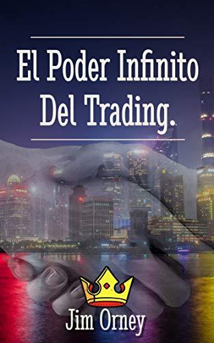El Poder Infinito Del Trading. ( No es mágico, pero es fantástico. Se un Trader Y gana Dinero): El futuro esta en la web.