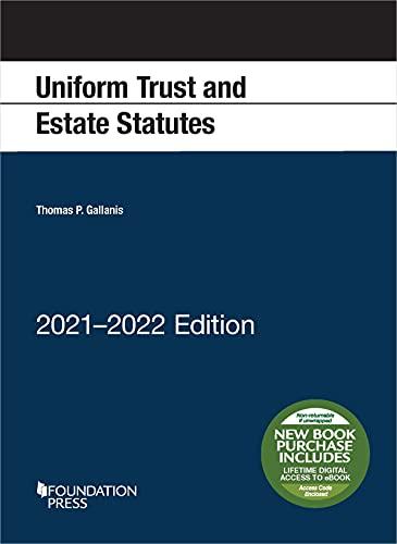 Uniform Trust and Estate Statutes, 2021-2022 Edition (Selected Statutes)
