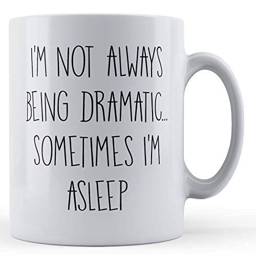 Funny Mug Father Fox Tasse, Motiv Drama Queen, I'm Not Always Being Dramatic, Sometimes I'm Asleep